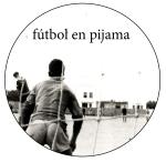 fútbol en pijama