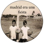 madrid era una fiesta